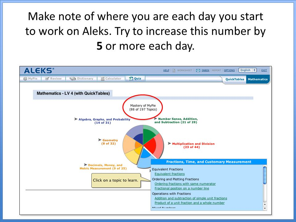 Make note of where you are each day you start to work on Aleks