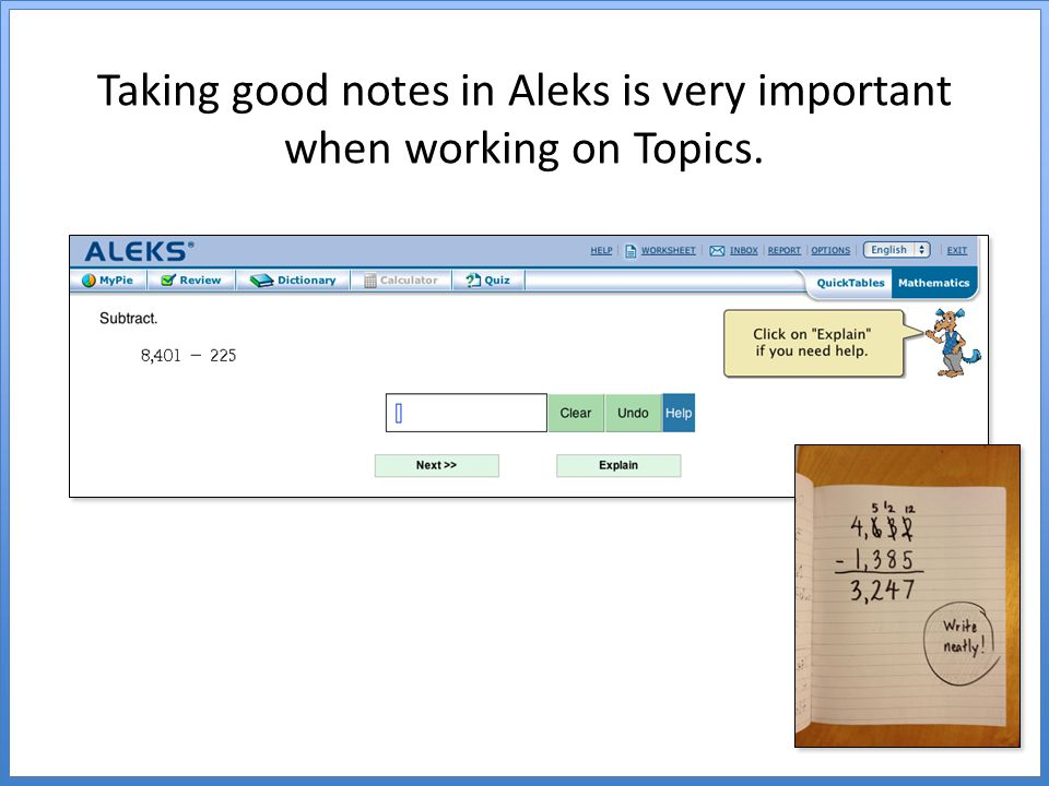 Taking good notes in Aleks is very important when working on Topics.