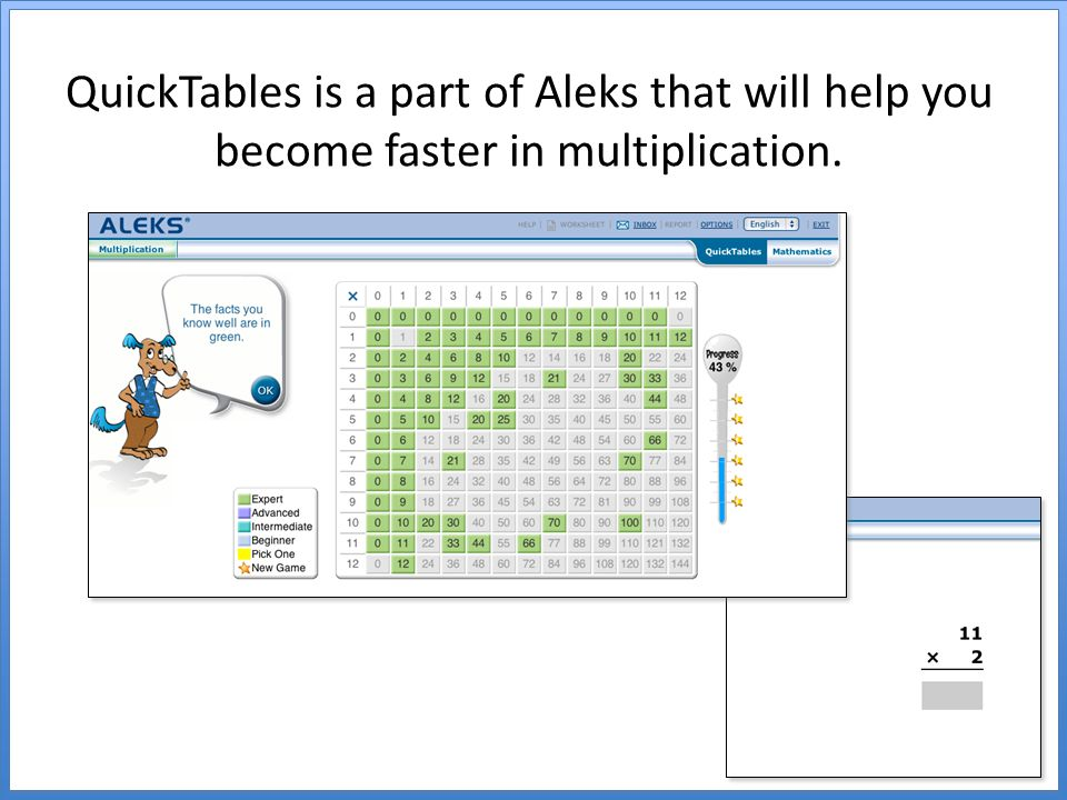 QuickTables is a part of Aleks that will help you become faster in multiplication.