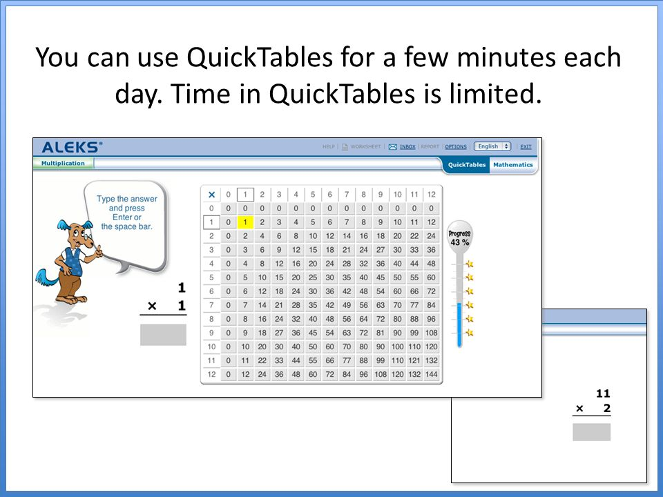 You can use QuickTables for a few minutes each day