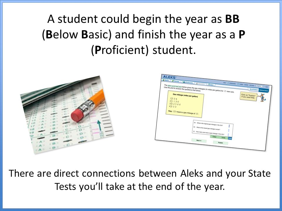 A student could begin the year as BB (Below Basic) and finish the year as a P (Proficient) student.