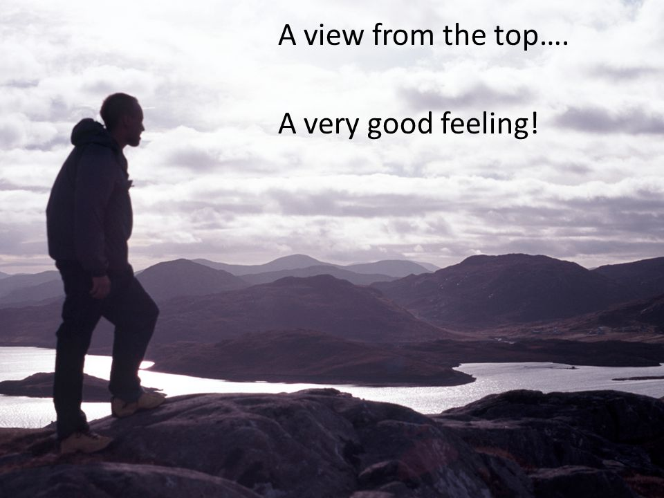 A view from the top…. A very good feeling!