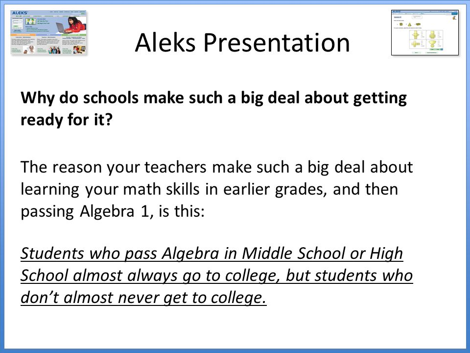 Aleks Presentation Why do schools make such a big deal about getting ready for it