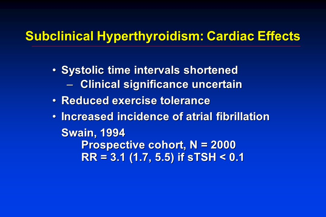 Subclinical Hyperthyroidism: Cardiac Effects