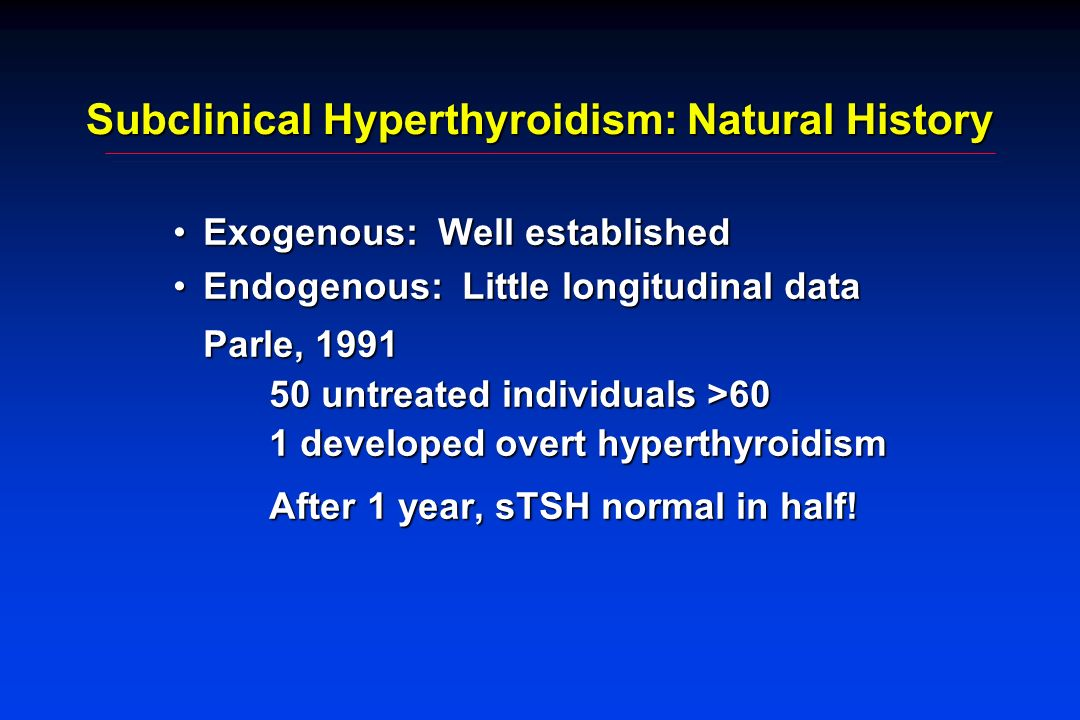 Subclinical Hyperthyroidism: Natural History