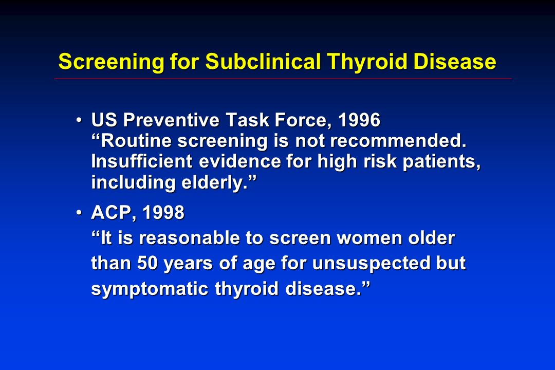 Screening for Subclinical Thyroid Disease