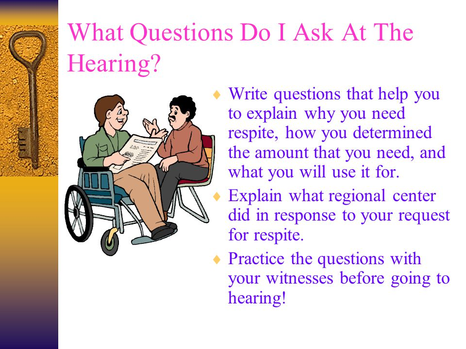 What Questions Do I Ask At The Hearing