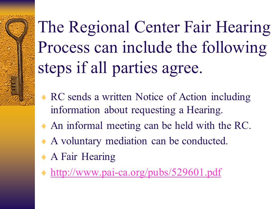 The Regional Center Fair Hearing Process can include the following steps if all parties agree.