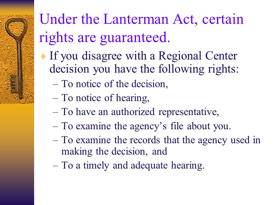 Under the Lanterman Act, certain rights are guaranteed.