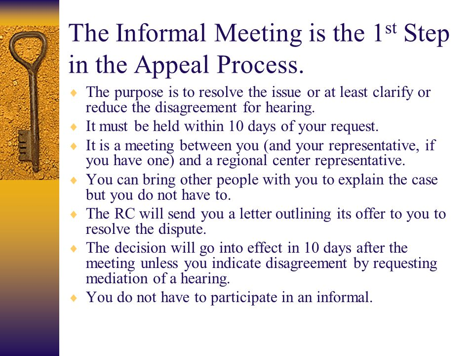 The Informal Meeting is the 1st Step in the Appeal Process.