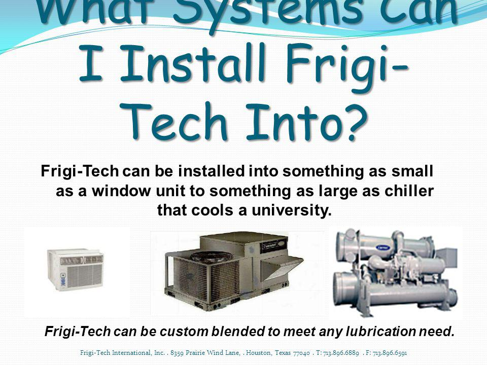 What Systems Can I Install Frigi-Tech Into