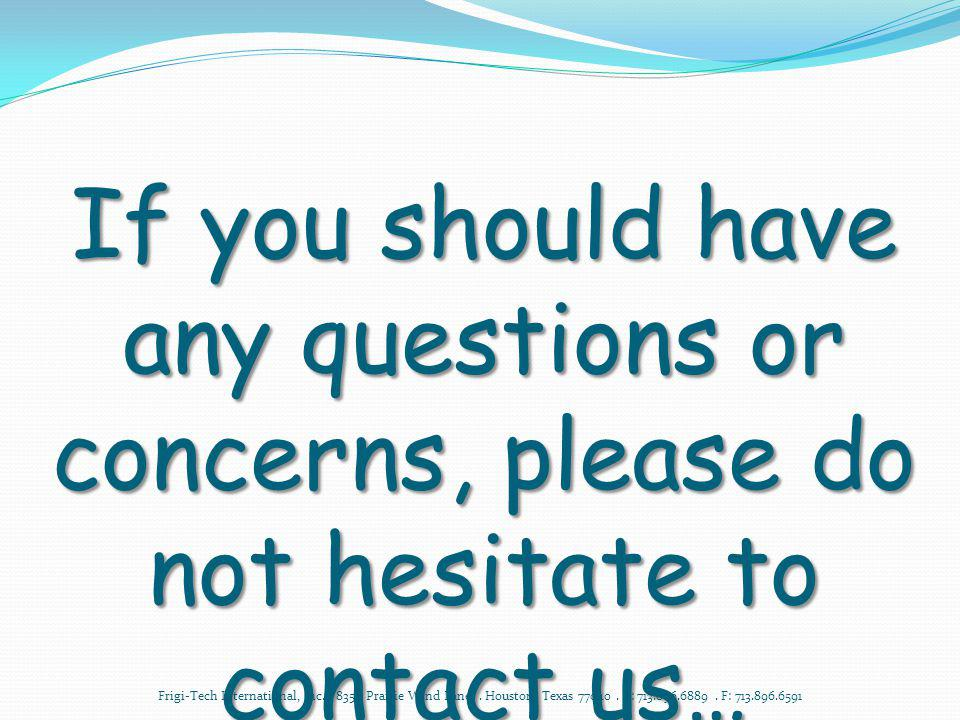 If you should have any questions or concerns, please do not hesitate to contact us…