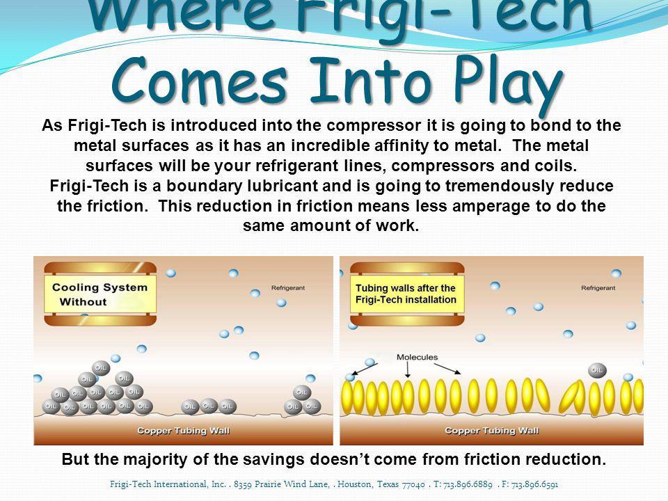 Where Frigi-Tech Comes Into Play