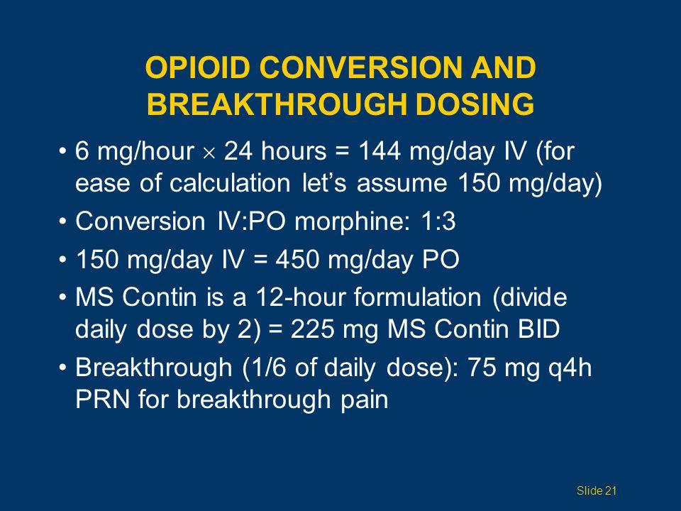 Opioid conversion and breakthrough dosing
