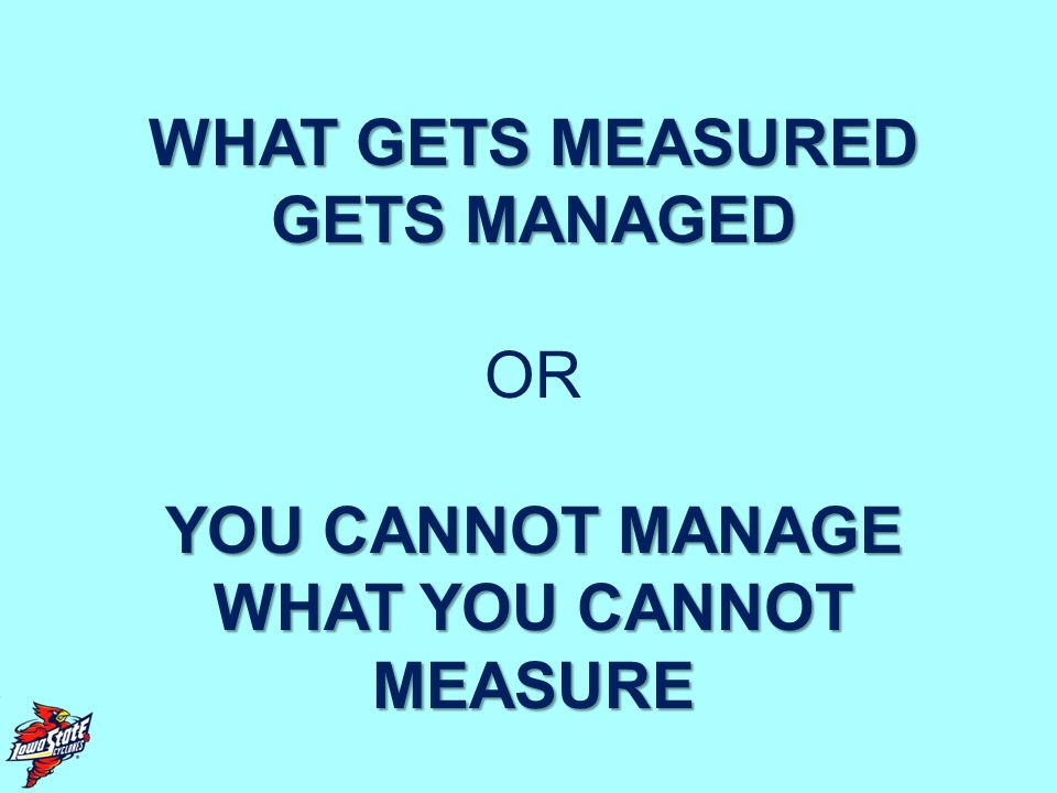WHAT YOU CANNOT MEASURE