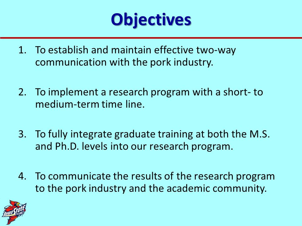 Objectives To establish and maintain effective two-way communication with the pork industry.