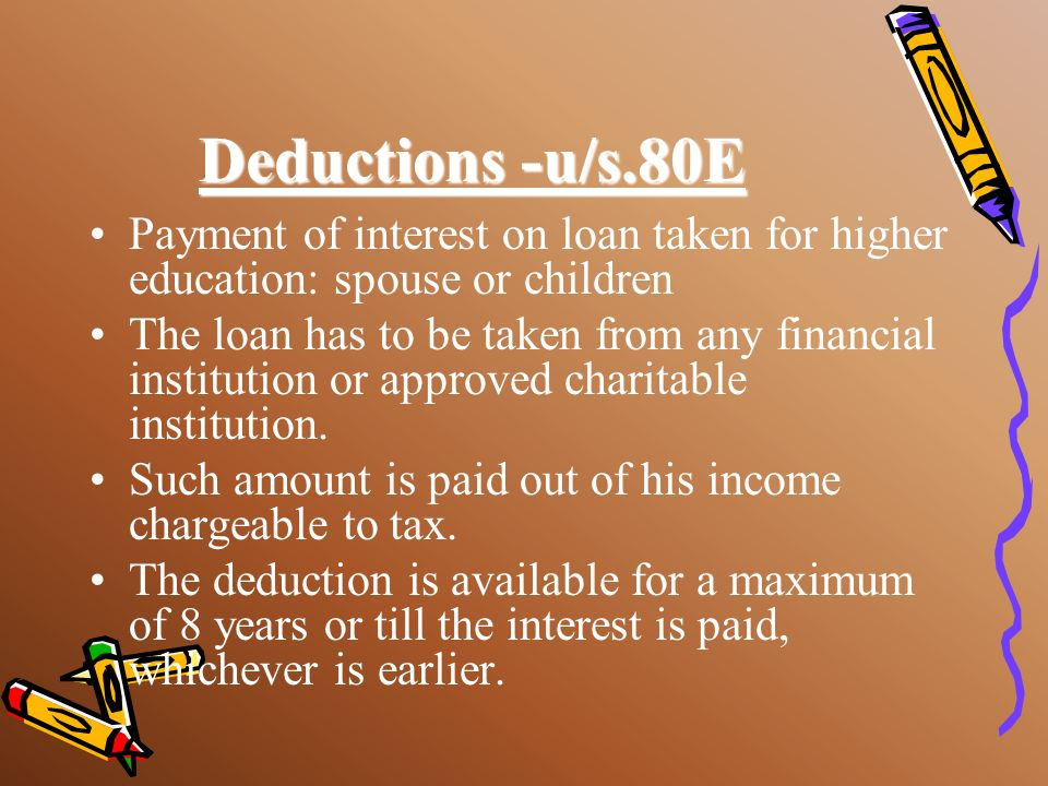 Deductions -u/s.80EPayment of interest on loan taken for higher education: spouse or children.