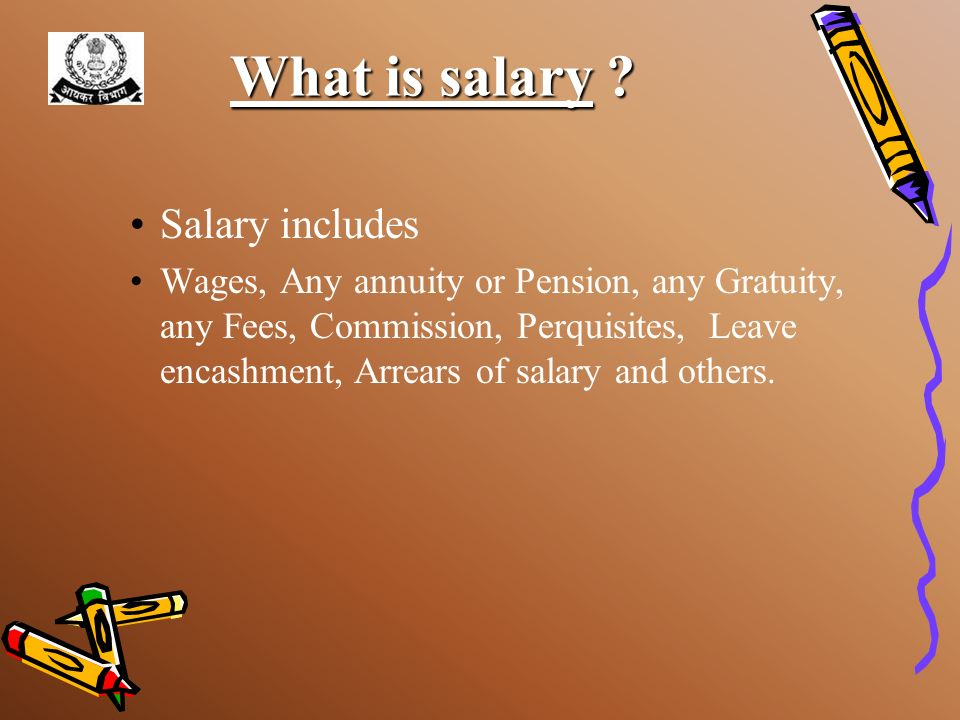 What is salary Salary includes