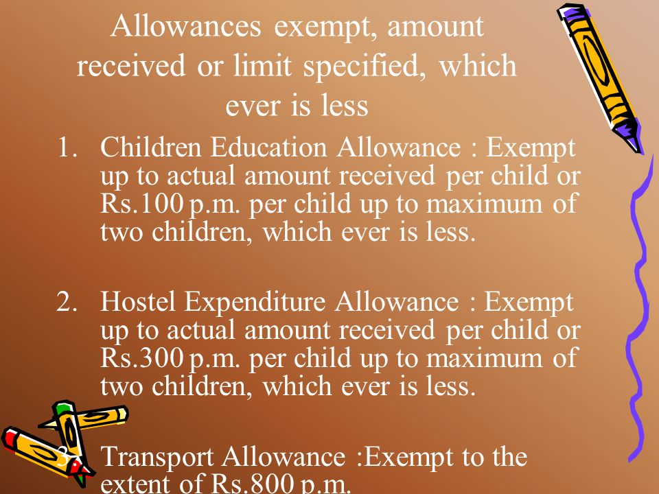Allowances exempt, amount received or limit specified, which ever is less
