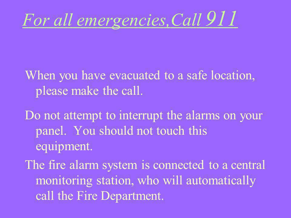 For all emergencies,Call 911