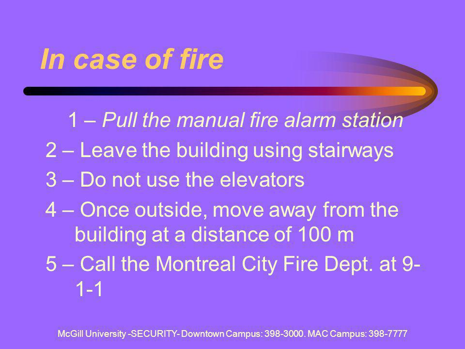 1 – Pull the manual fire alarm station