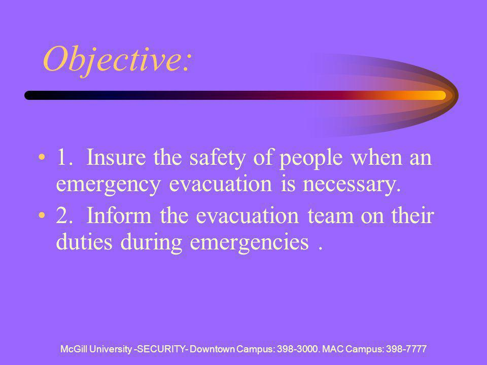 Objective: 1. Insure the safety of people when an emergency evacuation is necessary.