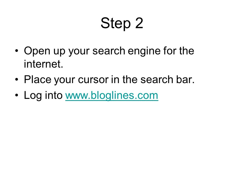 Step 2 Open up your search engine for the internet.