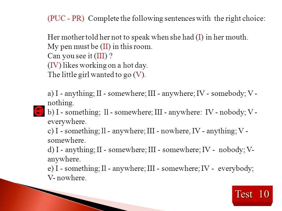 (PUC - PR) Complete the following sentences with the right choice: