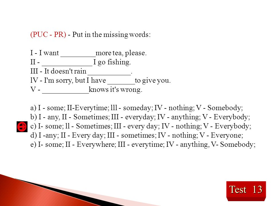 Test 13 (PUC - PR) - Put in the missing words: