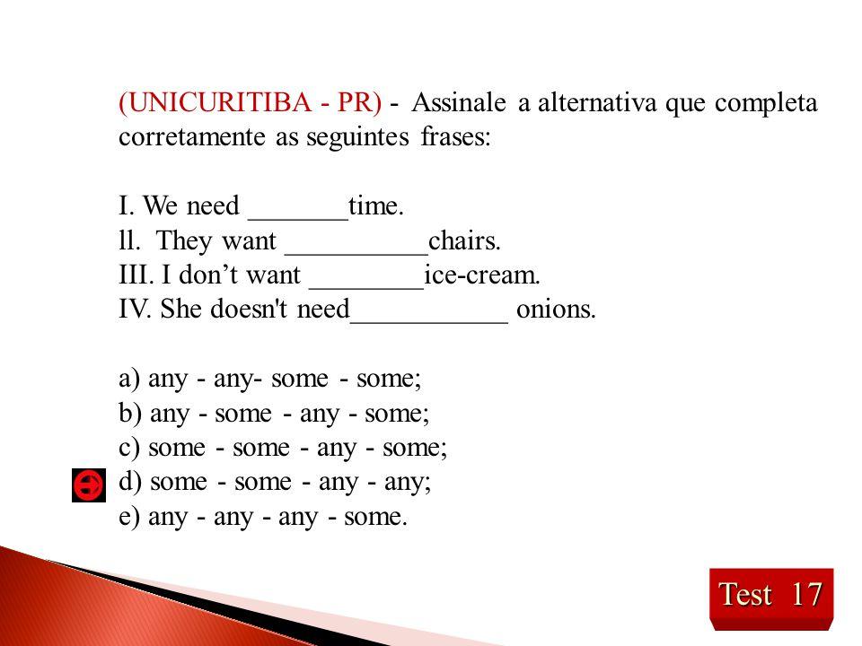 (UNICURITIBA - PR) - Assinale a alternativa que completa corretamente as seguintes frases: