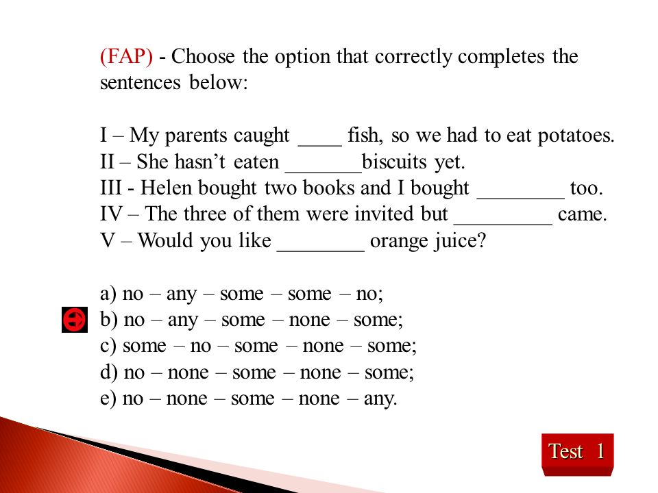 (FAP) - Choose the option that correctly completes the sentences below:
