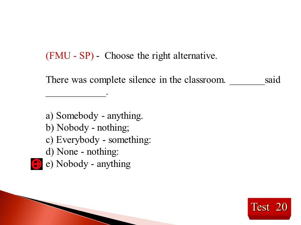 Test 20 (FMU - SP) - Choose the right alternative.