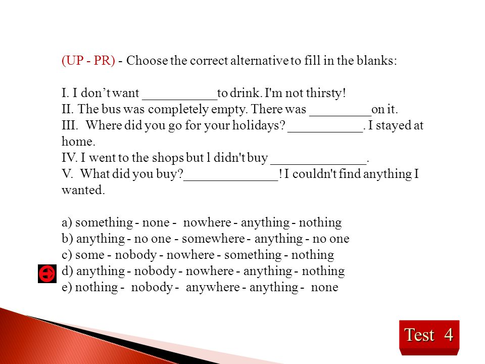 (UP - PR) - Choose the correct alternative to fill in the blanks: