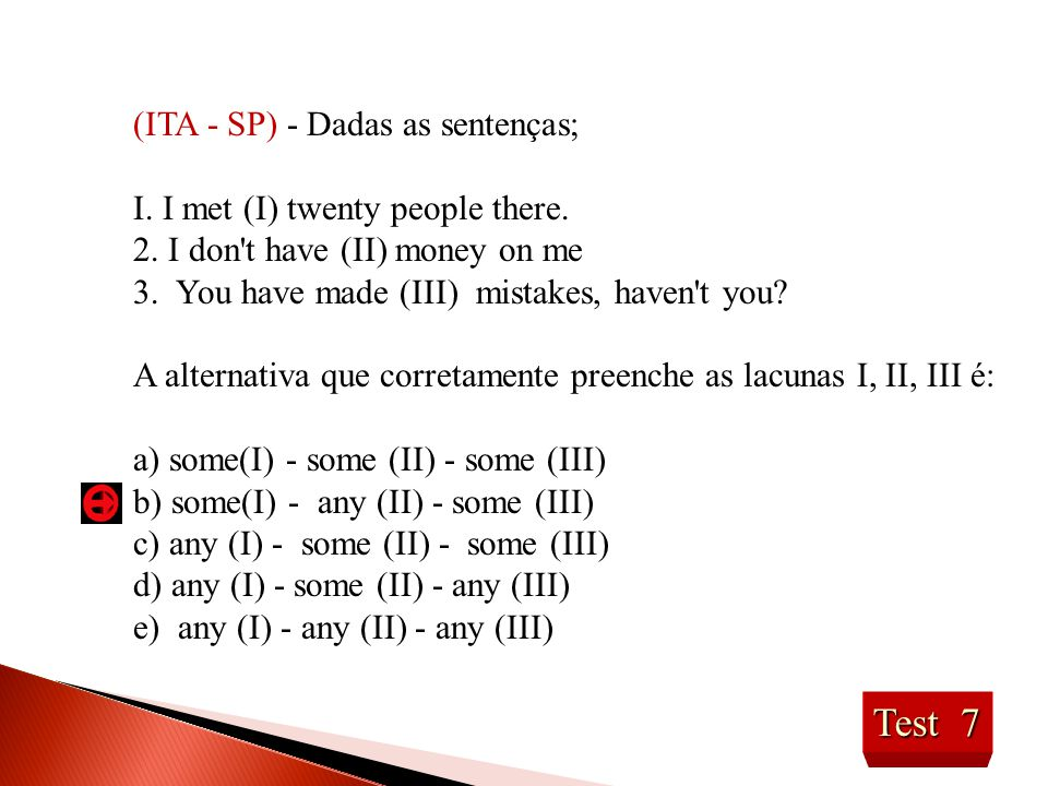 Test 7 (ITA - SP) - Dadas as sentenças;