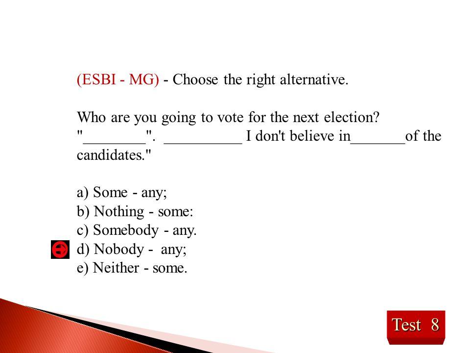Test 8 (ESBI - MG) - Choose the right alternative.
