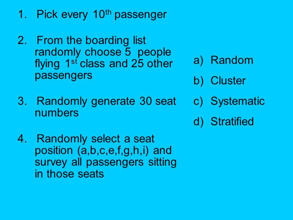 1. Pick every 10th passenger 2