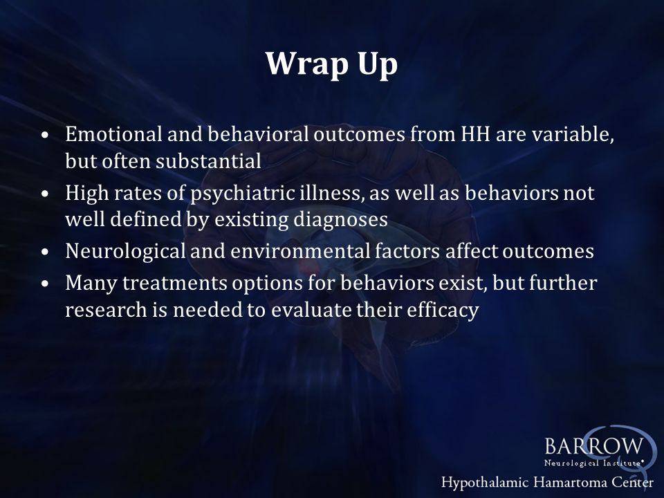 Wrap Up Emotional and behavioral outcomes from HH are variable, but often substantial.