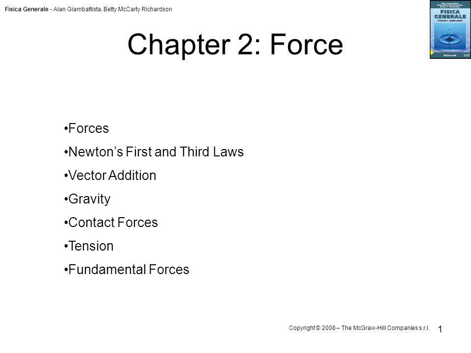 Chapter 2: Force Forces Newton's First and Third Laws Vector Addition