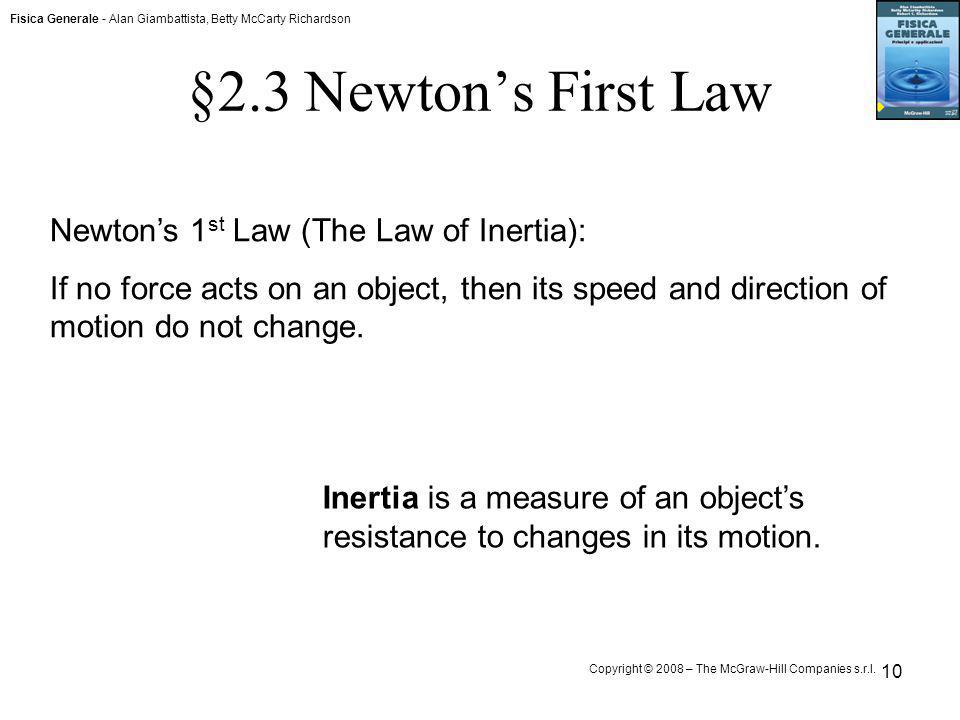 §2.3 Newton's First Law Newton's 1st Law (The Law of Inertia):