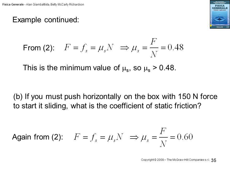 Example continued: From (2): This is the minimum value of s, so s > 0.48.
