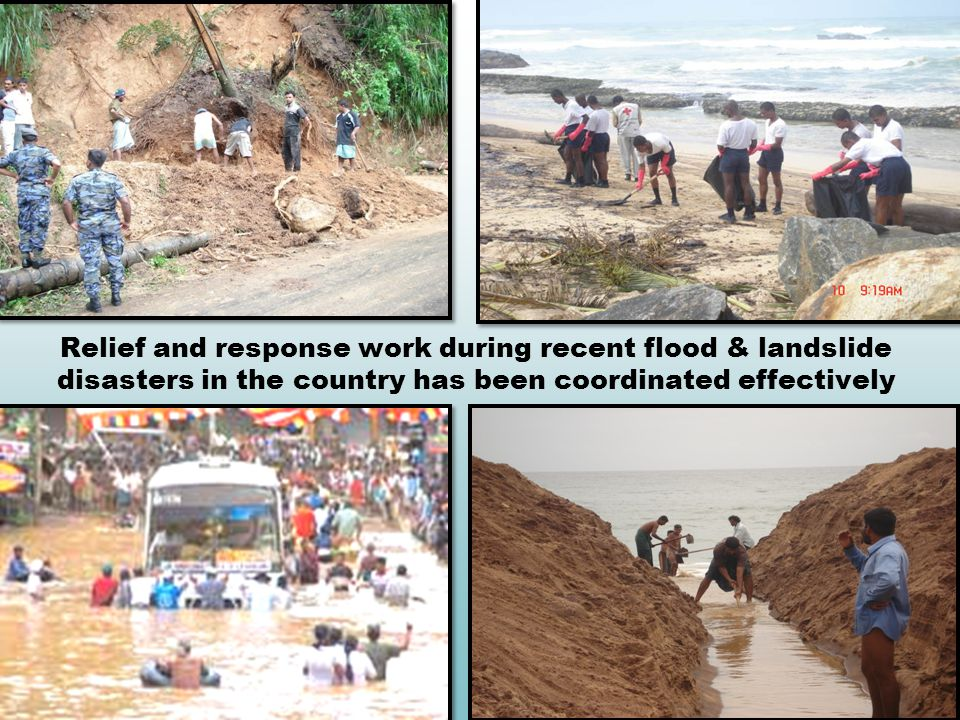 Relief and response work during recent flood & landslide disasters in the country has been coordinated effectively