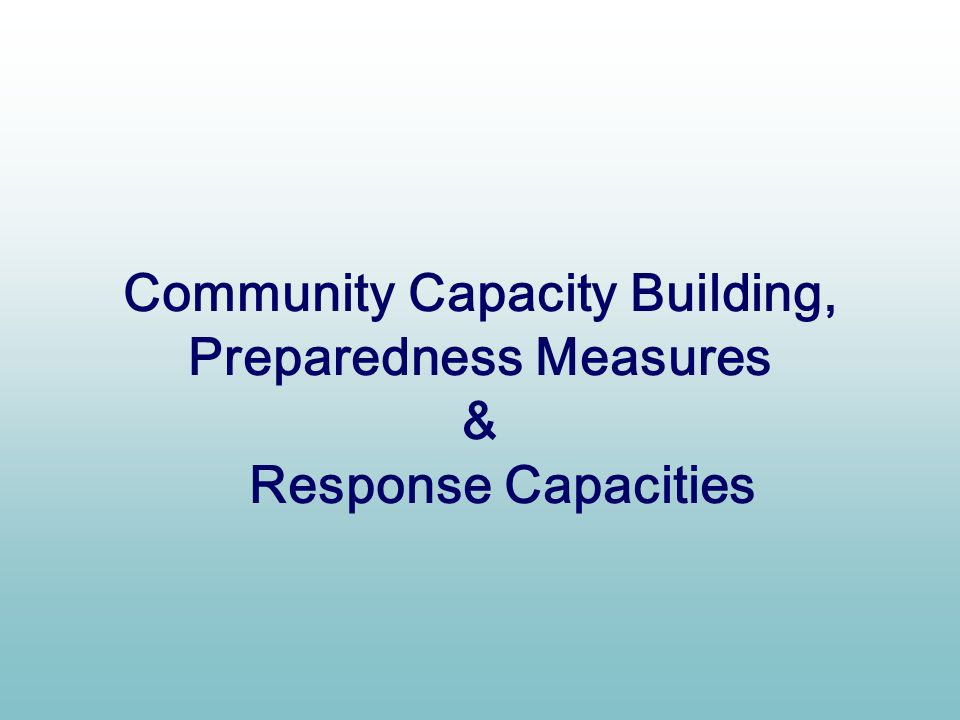 Community Capacity Building, Preparedness Measures & Response Capacities