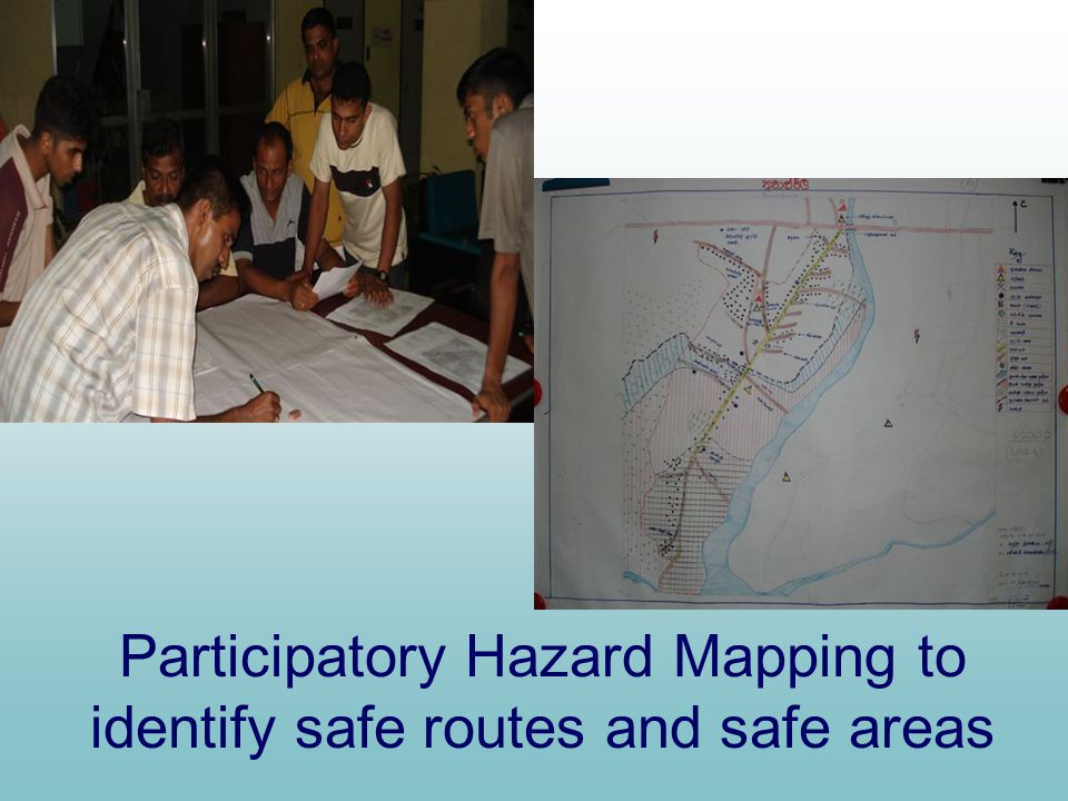 Participatory Hazard Mapping to identify safe routes and safe areas