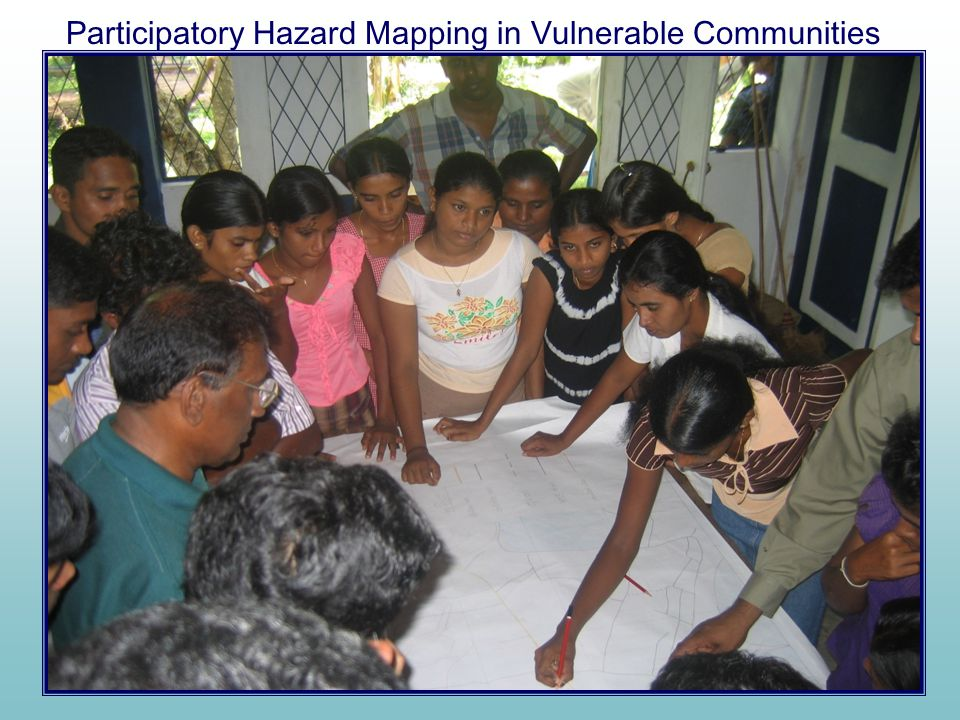 Participatory Hazard Mapping in Vulnerable Communities
