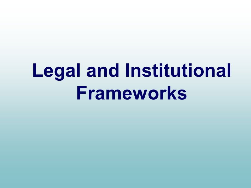 Legal and Institutional Frameworks