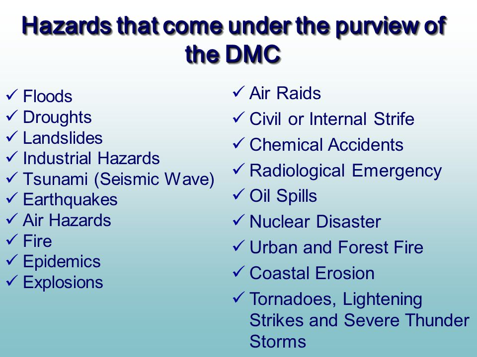 Hazards that come under the purview of the DMC