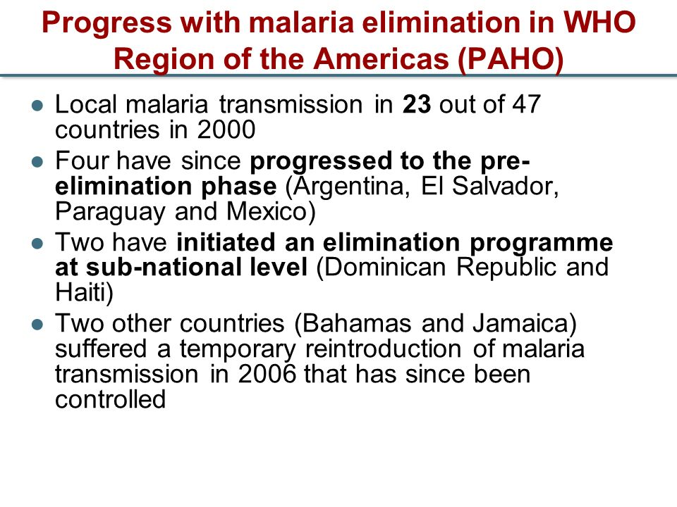 Progress with malaria elimination in WHO Region of the Americas (PAHO)