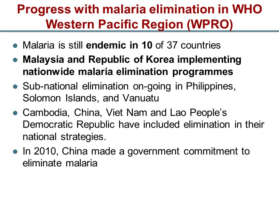 Progress with malaria elimination in WHO Western Pacific Region (WPRO)