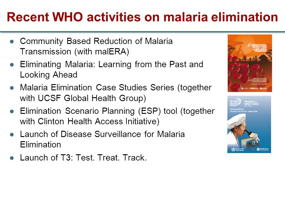 Recent WHO activities on malaria elimination