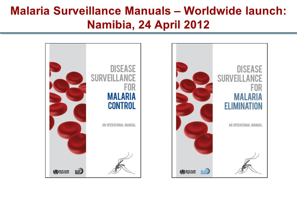 Malaria Surveillance Manuals – Worldwide launch: Namibia, 24 April 2012